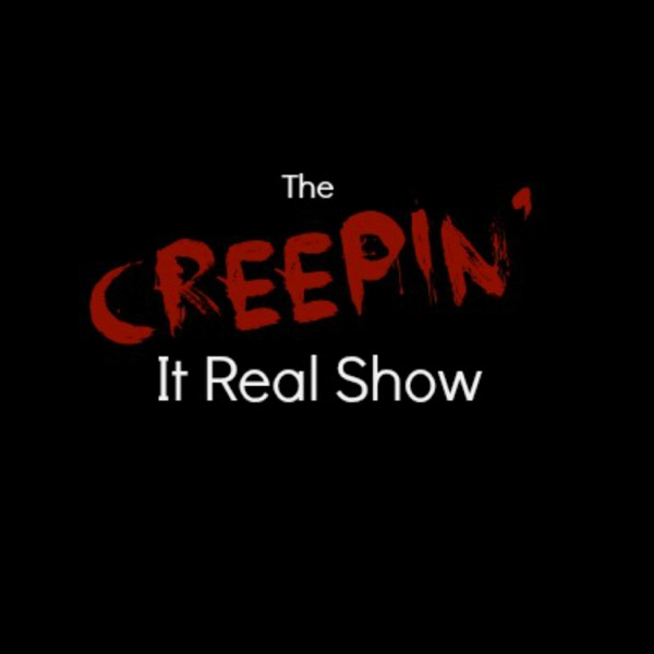 The Creepin' It Real Show: Horror, Paranormal & True Crime