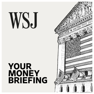 WSJ Your Money Briefing