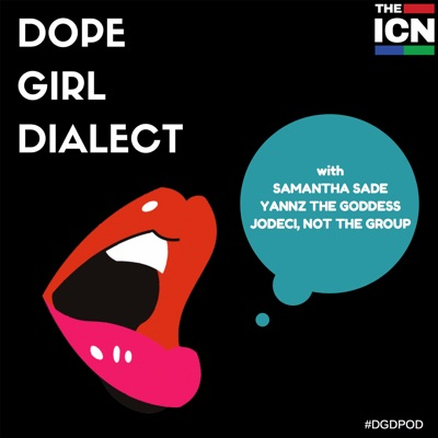 Dope Girl Dialect:Indie Creative Podcasts