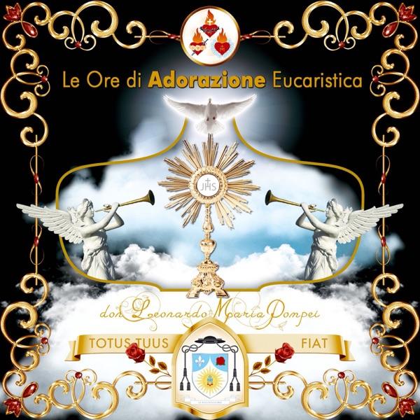 Adorazioni eucaristiche di don Leonardo Maria Pompei