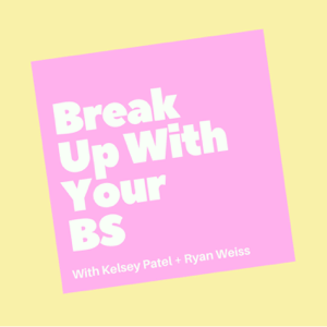 Break Up With Your BS