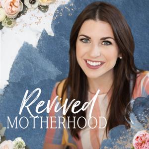 Revived Motherhood Podcast