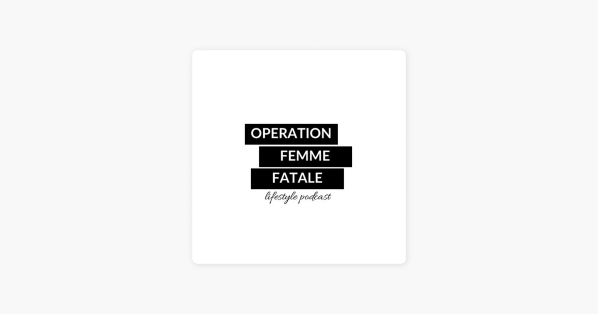 Operation Femme Fatale on Apple Podcasts