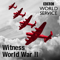 Witness: World War 2 Collection