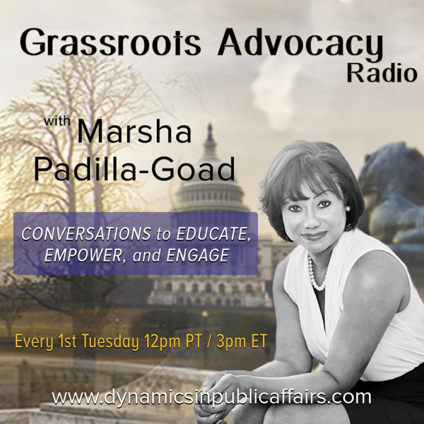 Grassroots Advocacy Radio with Marsha Padilla-Goad: Conversation to Educate, Empower, and Engage