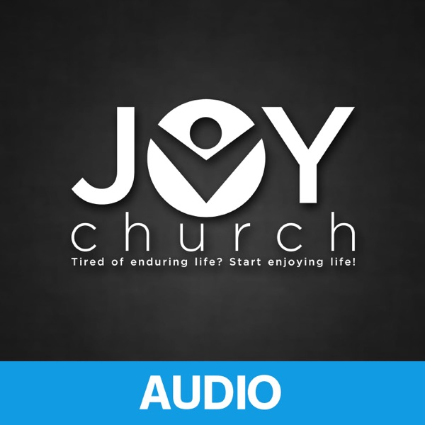 Joy Church Audio Podcast
