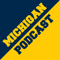 Michigan Podcast