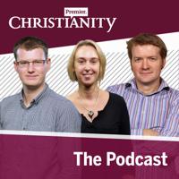 Premier Christianity Podcast podcast