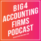 The Big 4 Accounting Firms Podcast