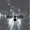 The Follower Podcast - Unknown