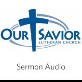 Sermons from Our Savior Lutheran Church, Birmingham, AL