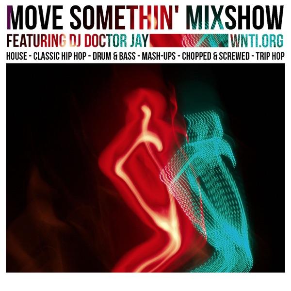Move Somethin' Mixshow with DJ Doctor Jay