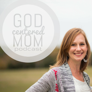 God Centered Mom Podcast