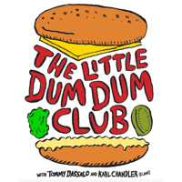 The Little Dum Dum Club with Tommy & Karl podcast