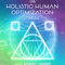 The Holistic Human Optimization Show