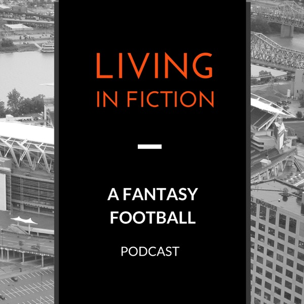 Living In Fiction - A Fantasy Football Podcast