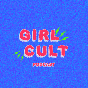Girl Cult Podcast