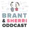 Brant & Sherri Oddcast