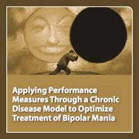 neuroscienceCME - Applying Performance Measures Through a Chronic Disease Model to Optimize Treatment of Bipolar Mania podcast