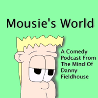 Mousie's World podcast