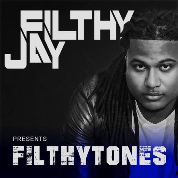 Filthy Jay presents Filthytones