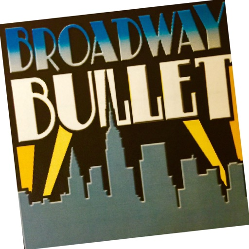 Cover image of Broadway Bullet: Theatre from Broadway, Off-Broadway and beyond.