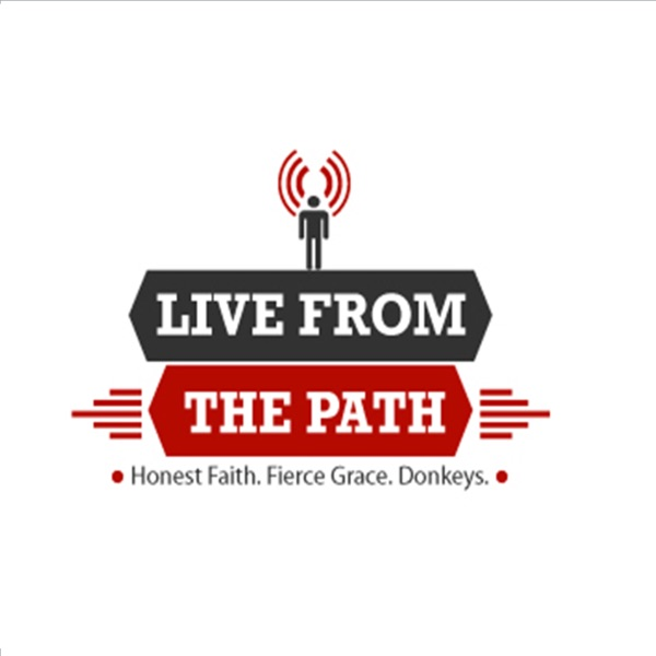 Show Podcast   Live From The Path