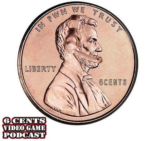 6Cents Video Game Podcast