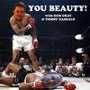 You Beauty! with Sam Gray and Tommy Dassalo