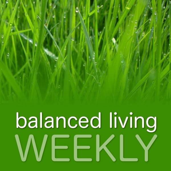 Balanced Living Weekly With Fr. Roderick & Cliff Ravenscraft