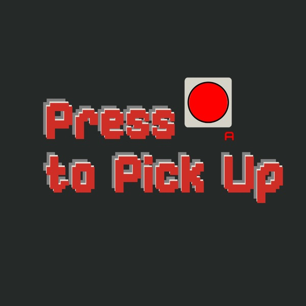 Press A to Pick Up