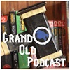 Grand Old Podcast artwork