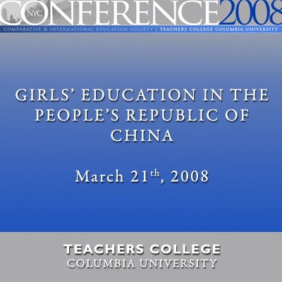 CIES Conference 2008: Girls' Education in the People's Republic of China