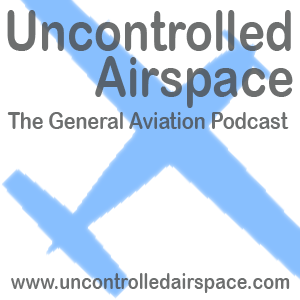 Uncontrolled Airspace: General Aviation Podcast