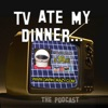 TV Ate My Dinner artwork