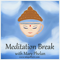 Meditation Break with Mary Phelan