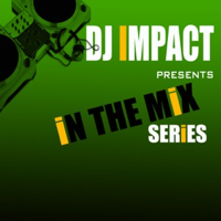 DJ IMPACT PRESENTS: IN THE MIX SERIES podcast