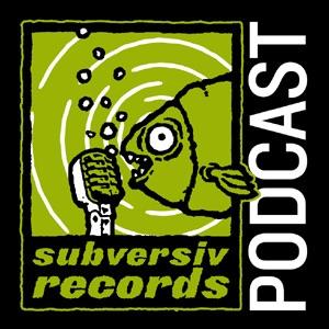 subversiv records Podcast