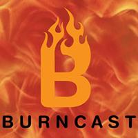 Burncast podcast