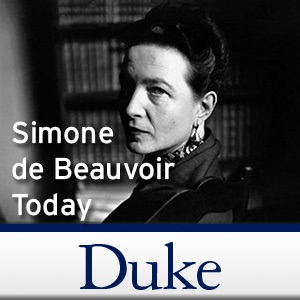 Simone de Beauvoir Today:Duke's Center for Philosophy, Arts, and Literature