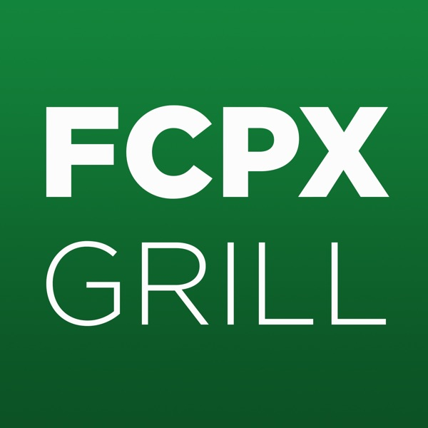 FCPX Grill – digitalCINEMAcafe