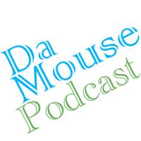 Da Mouse Podcast podcast