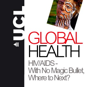 HIV and AIDS - With No Magic Bullet, Where to Next? - Audio