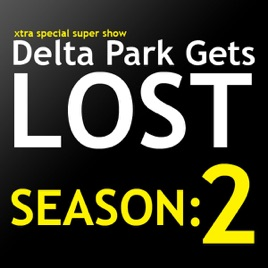 Delta Park Gets Lost Podcast | Season: 2 on Apple Podcasts