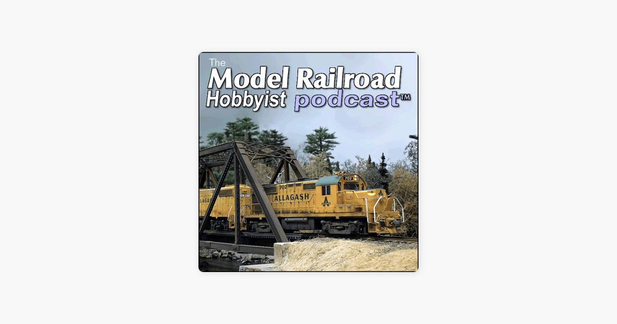 Model Railroad Hobbyist on Apple Podcasts