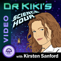 Dr. Kiki's Science Hour (Video) podcast