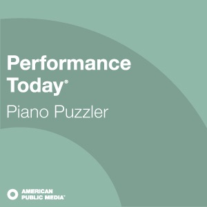 Performance Today - Piano Puzzler:American Public Media