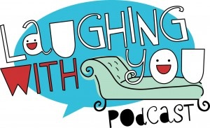 Laughing With You Podcast