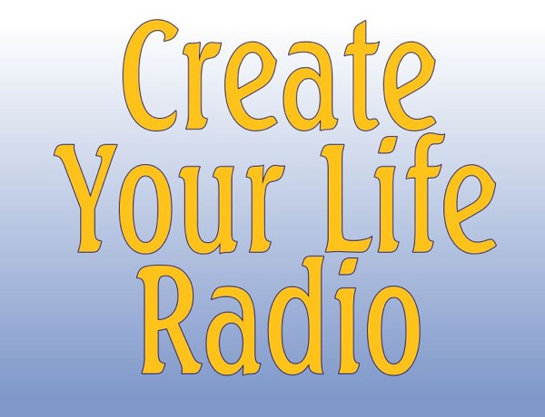 Create Your Life Radio