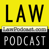 Law Podcast: Laws, Litigation & Legal History from LawPodcast.com podcast